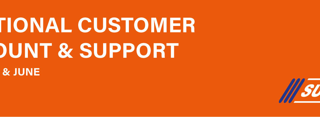 ADDITIONAL CUSTOMER DISCOUNT & SUPPORT – APRIL, MAY & JUNE 2020